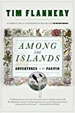 Among the Islands (1443413569) by Tim Flannery