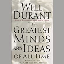 The Greatest Minds and Ideas of All Time Audiobook by Will Durant Narrated by John Little