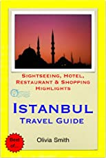 Istanbul, Turkey Travel Guide - Sightseeing, Hotel, Restaurant & Shopping Highlights (Illustrated)