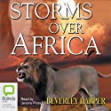 Storms over Africa (       UNABRIDGED) by Beverley Harper Narrated by Jerome Pride