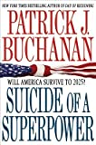 img - for Suicide of a Superpower: Will America Survive to 2025?   [SUICIDE OF A SUPERPOWER] [Hardcover] book / textbook / text book