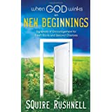 When God Winks on New Beginnings: Signposts of Encouragement for Fresh Starts and Second Chances ~ Squire D. Rushnell