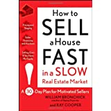 How to Sell a House Fast in a Slow Real Estate Market: A 30-Day Plan for Motivated Sellers ~ William Bronchick