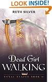 Dead Girl Walking (Royal Reaper Book 1)