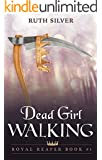 Dead Girl Walking (Royal Reaper Book 1)