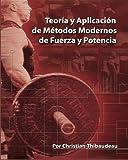 img - for Teoria y Aplicacion de Metodos Modernos de Fuerza y Potencia (Spanish Edition) book / textbook / text book