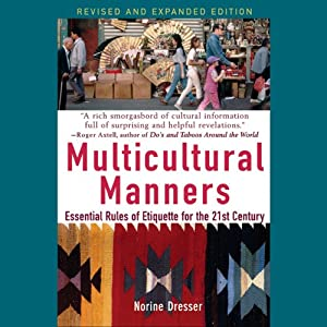 Multicultural Manners: Essential Rules of Etiquette for the 21st Century | [Norine Dresser]