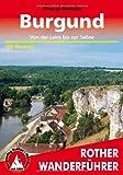 Burgund: Von der Loire bis zur Saône . 50 Touren
