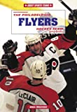 img - for The Philadelphia Flyers Hockey Team (Great Sports Teams) book / textbook / text book