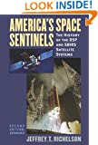America's Space Sentinels: The History of the DSP and SBIRS Satellite Systems (Modern War Studies)