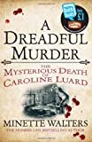 Minette Walters A Dreadful Murder: The Mysterious Death of Caroline Luard (Quick Reads 2013)