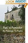 Pan' e Pomodor - My Passage To Puglia