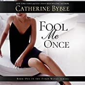 Fool Me Once: First Wives Series, Book 1 | [Catherine Bybee]