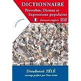 Dictionnaire - Proverbes, dictons et expressions populaires Français-Anglais (French Edition)