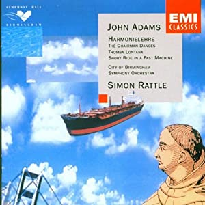 John Adams: Harmonielehre / The Chairman Dances / Tromba Lontana / Short Ride in a Fast Machine
