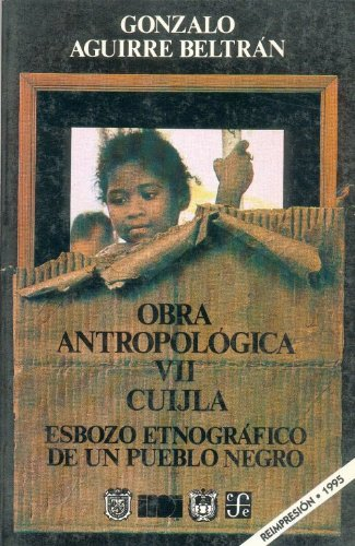 Cuijla: esbozo etnografico de un pueblo negro (Historia) (Spanish Edition)