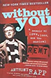 """Without You: A Memoir of Love, Loss, and the Musical """"Rent"""""""