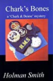 img - for Chark's Bones (The 'Chark & Beane' mysteries) book / textbook / text book