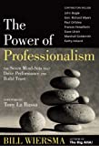 The Power of Professionalism: The Seven Mind-Sets that Drive Performance and Build Trust