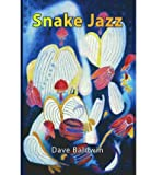 img - for [ SNAKE JAZZ ] BY Baldwin, Dave ( Author ) Jan - 2008 [ Hardcover ] book / textbook / text book