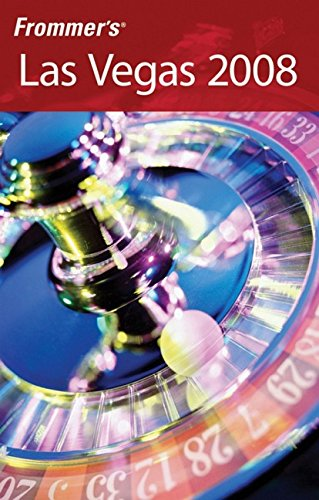 Frommer's Las Vegas 2008 (Frommer's Complete Guides)
