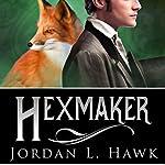 Hexmaker: Hexworld, Book 2 | Jordan L. Hawk