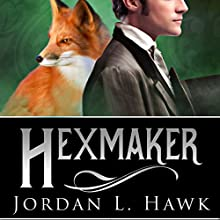 Hexmaker: Hexworld, Book 2 Audiobook by Jordan L. Hawk Narrated by Tristan James