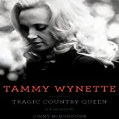 Tammy Wynette: Tragic Country Queen | [Jimmy McDonough]