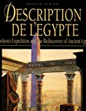 Description De L'Egypte: Napoleon's Expedition to the Discovery of Ancient Egypt