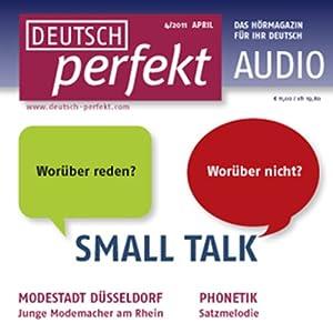 Deutsch perfekt Audio - Small Talk. 4/2011 Hörbuch