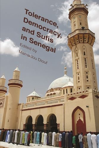 Tolerance, Democracy, and Sufis in Senegal (Religion, Culture and Public Life)