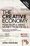 John Howkins The Creative Economy: How People Make Money from Ideas