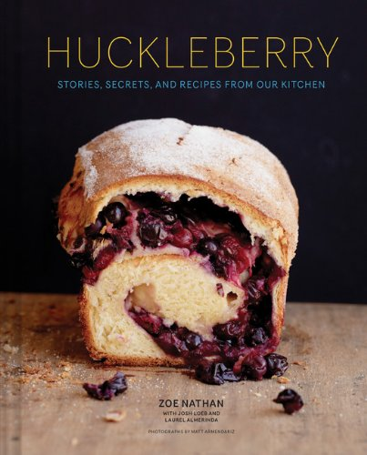 Huckleberry: Stories, Secrets, and Recipes From Our Kitchen