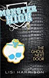 The Ghoul Next Door. by Lisi Harrison (Monster High)