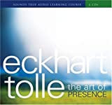 Eckhart Tolle The Art of Presence