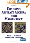 Exploring Abstract Algebra With Mathe...
