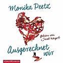 Ausgerechnet wir Hörbuch von Monika Peetz Gesprochen von: Jacob Weigert