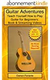 Guitar Adventures: Fun, Informative, and Step-By-Step Lesson Guide, Beginner & Intermediate Levels (Book & Streaming Videos) (Steeplechase Guitar Instruction) (English Edition)