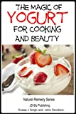 The Magic of Yogurt For Cooking and Beauty (Health Learning Series)