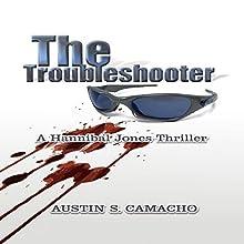 The Troubleshooter: Hannibal Jones Mystery Series | Livre audio Auteur(s) : Austin S. Camacho Narrateur(s) : Justin Joseph