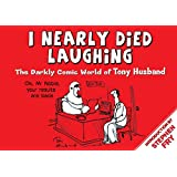 I Nearly Died Laughing: The Darkly Comic World of Tony Husband