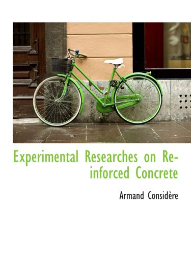 Experimental Researches on Reinforced Concrete