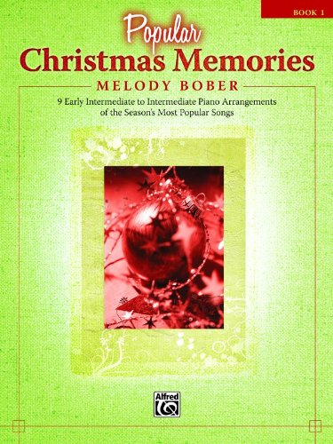 Popular Christmas Memories, Bk 1: 9 Early Intermediate to Intermediate Piano Arrangements of the Seasons Most Popular Songs