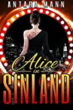 Alice in Sinland: A Story of Murder, Greed...  Violence, Adultery and Treasure