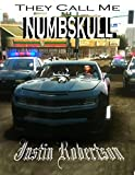 They Call Me Numbskull