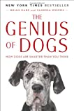 img - for The Genius of Dogs: How Dogs Are Smarter Than You Think book / textbook / text book