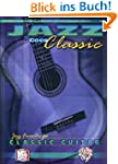 Jazz Goes Classic: Jazz Favorites for...