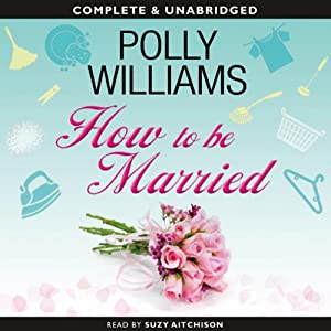 How to Be Married   [Polly Williams]