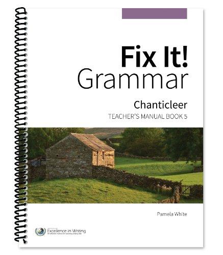 Fix It! Grammar: Chanticleer [Teacher's Manual Book 5] PDF