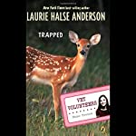 Trapped: Vet Volunteers, Book 8 | Laurie Halse Anderson